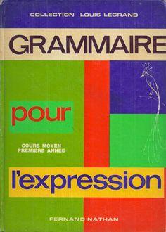 Legrand dir., Grammaire pour l'expression CM1 (1972)
