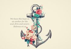 Beautiful! The scripture doesn't really speak to me, but I love love LOVE the mix in styles!! Realistic flowers over the illustrated anchor. So flippin cool.