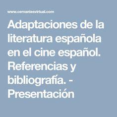 Adaptaciones de la literatura española en el cine español. Referencias y bibliografía.    - Presentación