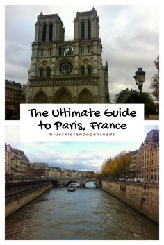 "The Ultimate Guide to traveling the magical ""city of love"" Paris, France"
