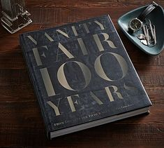 Vanity Fair 100 Years: From the Jazz Age to Our Age by Graydon Carter #potterybarn