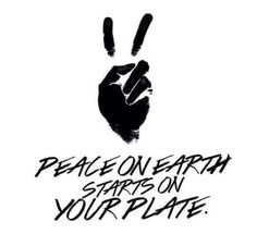 peace on earth starts on your plate #vegan