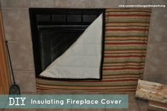 DIY Projects: Insulated Fireplace Cover Tutorial