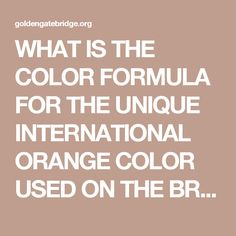 WHAT IS THE COLOR FORMULA FOR THE UNIQUE INTERNATIONAL ORANGE COLOR USED ON THE BRIDGE?