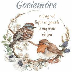 Good Night, Good Morning, Quotes For Whatsapp, Goeie More, Christian Messages, My Jesus, Afrikaans, Hugs, Bible