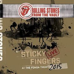 The Rolling Stones - From the Vault - Sticky Fingers: Live At The Fonda Theater 2015