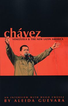 Review : Chávez: Venezuela and the New Latin America | Wez G Books