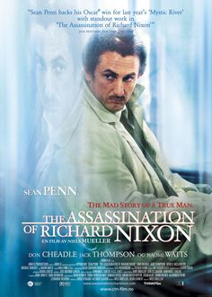 The assasination of Richard Nixon. Quote: What happened, Mr. Bernstein... to the land of plenty. When there's plenty for the few, and nothing for the plenty. Is that the American Dream?