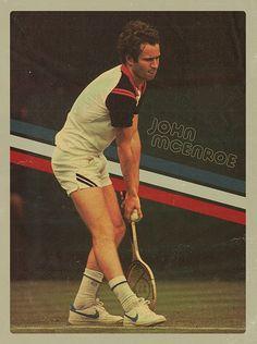 John Mcenroe- Johnny Mac. Who I am nicknamed after for tennis.