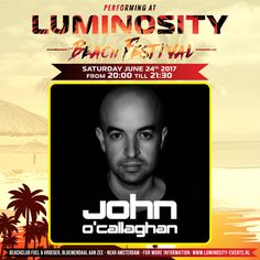 John O'Callaghan Live From Luminosity Beach Festival 2017 by johnocallaghan on SoundCloud