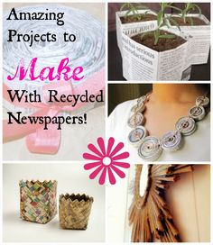 House Revivals ~~ Awesome Projects to Make With Recycled Newspapers