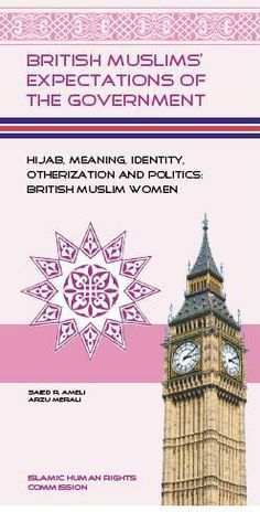 Hijab, Meaning, Identity, Otherization and Politics: British Muslim Women British Muslims, Muslim Women, Human Rights, Meant To Be, Identity, Politics, Book Covers, Personal Identity, Cover Books