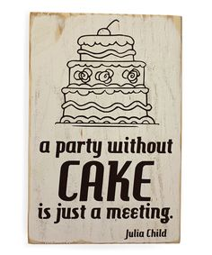 Take a look at this 'Cake' Wood Sign on zulily today!