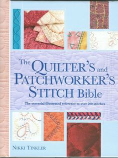 The QUILTER'S and PATCHWORKER'S STITCH Bible - rosotali roso - Picasa Web Album