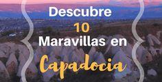 Descubre 10 maravillas en Capadocia