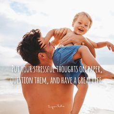 «Изложите свои стрессовые мысли на бумаге, исследуйте их, и живите замечательной жизнью.» ~ Байрон Кейти  «Put your stressful thoughts on paper, question them, and have a great life.» ~ Byron Katie