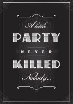 a little party never killed nobody great gatsby party invitation idea