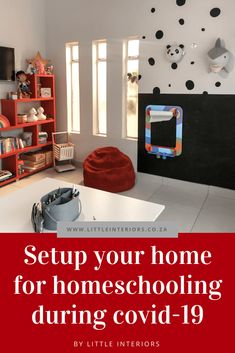 Setup your home for homeschooling during covid-19 - Little Interiors - Interior Design Blog