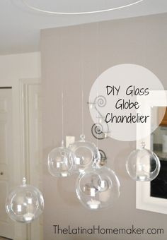 DIY Glass Globe Chandelier-An easy and inexpensive DIY project that can be made for any room in the house.