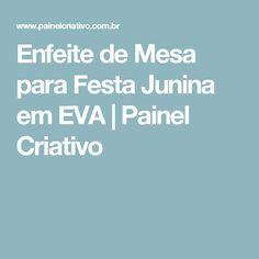 Enfeite de Mesa para Festa Junina em EVA | Painel Criativo