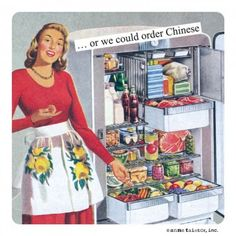 Magnets from Anne Taintor: ...or we could order Chinese-We always choose the latter.