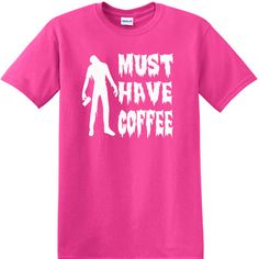 Must Have Coffee Zombie T-Shirt, funny tee, coffee lovers, Coffee Drinker, Cafe, Java, Cup of Joe, Kaffee by KidultGifts on Etsy