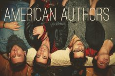 american authors band. I want to hear they're stuff