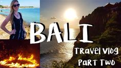 Bali Travel Vlog   Part Two