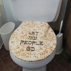 Passover Toilet Humor...  brought to you by the bread of our affliction , matzah!