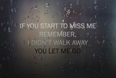 You let me go.