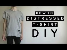 How To | Diy | Distressed T - Shirt - YouTube
