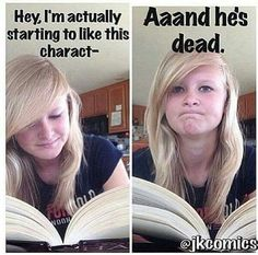 Things You'll Relate to If Your Favorite Book Character Died Bookworms will understand these funny memes about grieving a book character's death.Bookworms will understand these funny memes about grieving a book character's death. Really Funny Memes, Funny Relatable Memes, Funny Jokes, Funny Sayings, Funny Tweets, Jhon Green, Book Nerd Problems, Girl Problems, Reader Problems