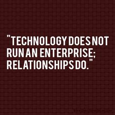 The fundamental principle of any business are relationships. #quotes