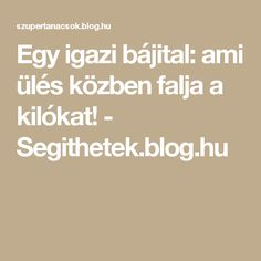Egy igazi bájital: ami ülés közben falja a kilókat! Healthy Lifestyle, Food And Drink, Keto, Drinks, Blog, Weights, Amazon, Women, Creative