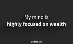 I am highly focused on wealth. #moneyaffirmations #lawofattraction