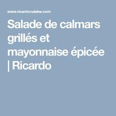 Salade de calmars grillés et mayonnaise épicée   Ricardo