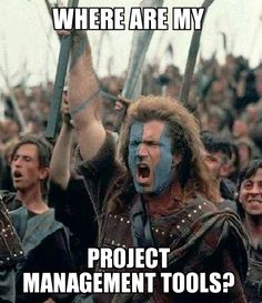 Before project management software. #TBT #ProjectManagers #ProjectManagement #Braveheart