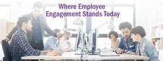 The current state of #employeeengagement and how to make it better [engage]- the employee success and engagement