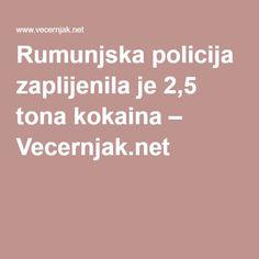 Rumunjska policija zaplijenila je 2,5 tona kokaina – Vecernjak.net