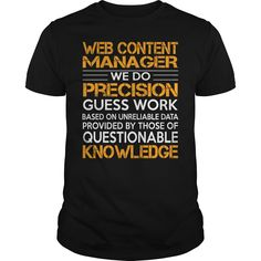 Web Content Manager We Do Precision Guess Work Knowledge T-Shirt, Hoodie Web Content Manager