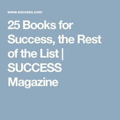 25 Books for Success, the Rest of the List   SUCCESS Magazine