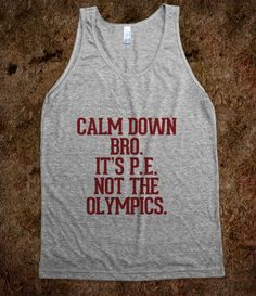 Calm down bro it's PE not the Olympics - Awesome fun #$!!*& - Skreened T-shirts, Organic Shirts, Hoodies, Kids Tees, Baby One-Pieces and Tote Bags