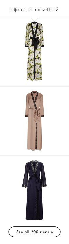 """pijama et nuisette 2"" by la-cherie-love ❤ liked on Polyvore featuring intimates, robes, lingerie, silk chemise, lingerie robe, long dressing gowns, silk robe, long bathrobe, sleep and sleepwear"