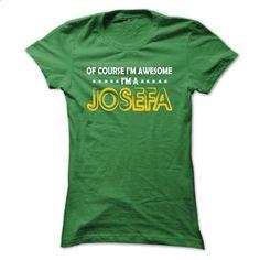 Of Course im Awesome im JOSEFA - Cool Shirt !!! - t shirt printing #cool hoodies #college sweatshirts