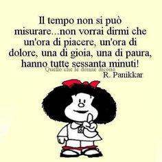 mafalda e il tempo Life Philosophy, Charles Bukowski, Mood Quotes, Hilarious, Thoughts, Peanuts, Words, Poetry, Tattoo