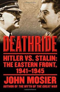 Deathride Hitler vs. Stalin: The Eastern Front, 1941-1945