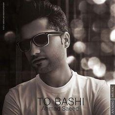 دانلود آهنگجدیداحمد سعیدیبا نامتو باشی Download New SongBy Ahmad SaeediCalledTo Bashi