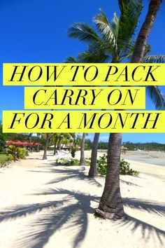 How to pack carry on for a month or more. Click for best packing tips for carry on including travel items you don't need to buy.