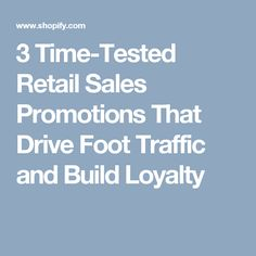 3 Time-Tested Retail Sales Promotions That Drive Foot Traffic and Build Loyalty