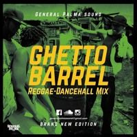 GHETTO BARREL Reggae - Dancehall Mix #1 - General Palma Sound by Reggae Tapes on SoundCloud